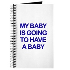 My baby is going to have a baby Journal