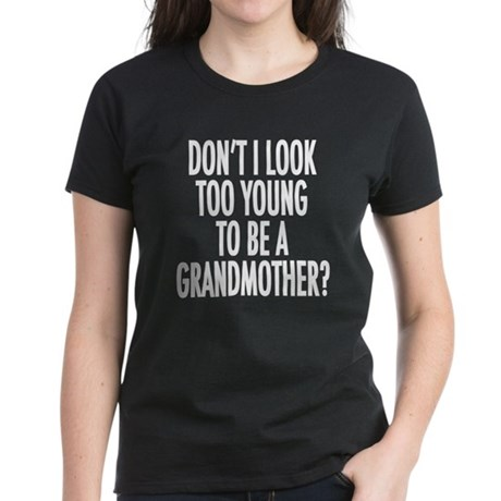 Too young to be a grandmother Women's Dark T-Shirt