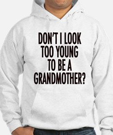 Too young to be a grandmother Hoodie