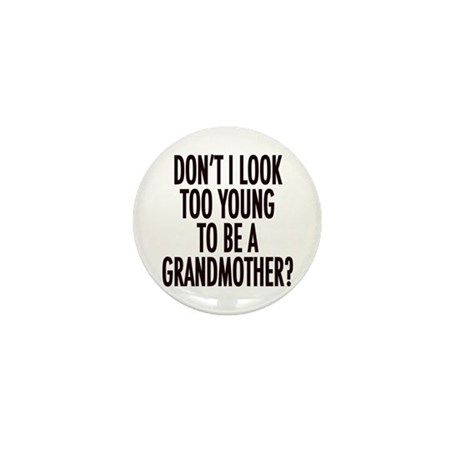 Too young to be a grandmother Mini Button (100 pac