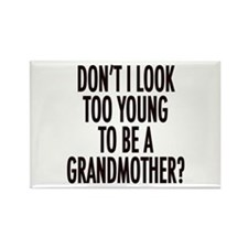 Too young to be a grandmother Rectangle Magnet