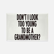 Too young to be a grandmother Rectangle Magnet (10