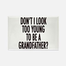 Too young to be a grandfather Rectangle Magnet (10
