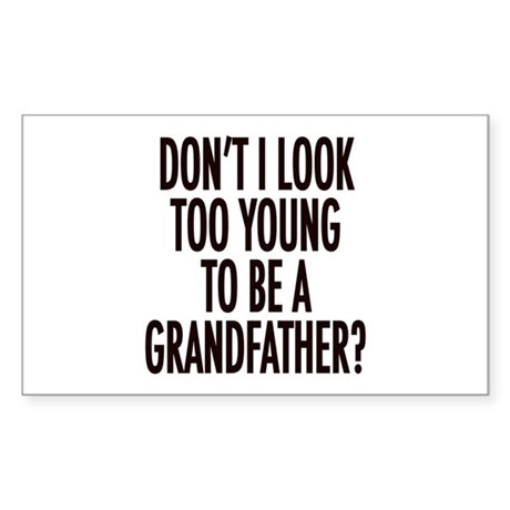 Too young to be a grandfather Rectangle Sticker