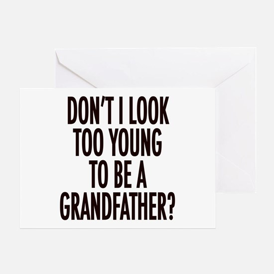 Too young to be a grandfather Greeting Card