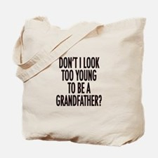 Too young to be a grandfather Tote Bag