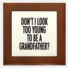 Too young to be a grandfather Framed Tile