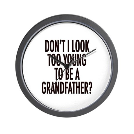 Too young to be a grandfather Wall Clock