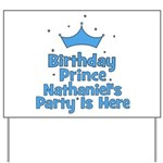 Nathaniel's Party Is Here! Yard Sign
