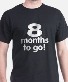 8 months to go! T-Shirt