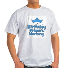 Birthday Prince's Mommy! T-Shirt