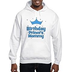 Birthday Prince's Mommy! Hoodie