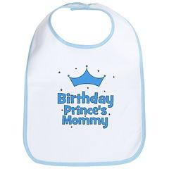 Birthday Prince's Mommy! Bib