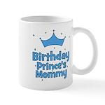Birthday Prince's Mommy! Mug