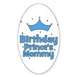 Birthday Prince's Mommy! Oval Sticker