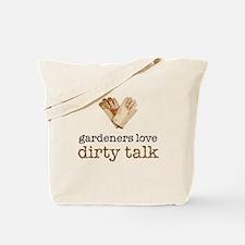 Gardeners Love Dirty Talk Tote Bag