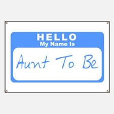My Name Is Aunt To Be (Blue) Banner