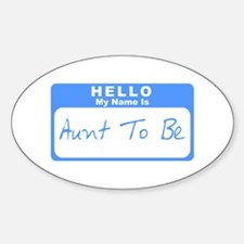 My Name Is Aunt To Be (Blue) Oval Decal