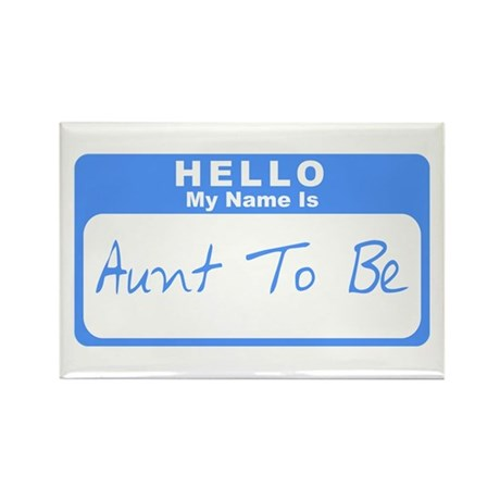 My Name Is Aunt To Be (Blue) Rectangle Magnet (10