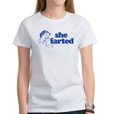 She Farted T-shirts Tee