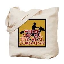 Real Cowboys? Tote Bag