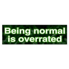 Being Normal Is Overrated (sticker)