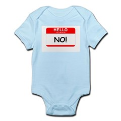 HELLO MY NAME IS...NO! Infant Bodysuit