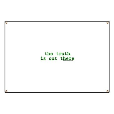 The Truth Is Out There Banner