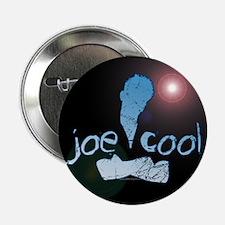 "Joe Cool... 2.25"" Button"