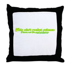This Ain't Rocket Science Throw Pillow