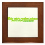 This Ain't Rocket Science Framed Tile