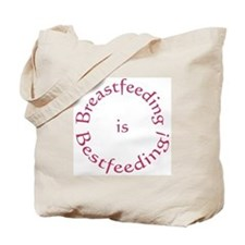 Breastfeeding is Bestfeeding! Tote Bag