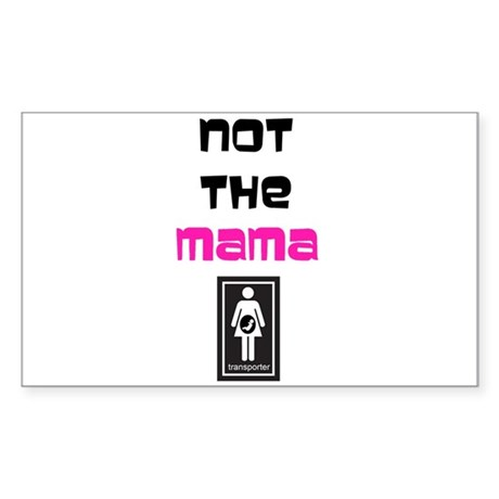 Not the Mama Rectangle Sticker