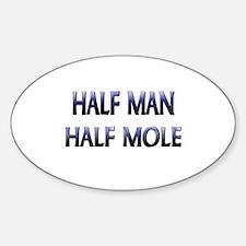 Half Man Half Mole Oval Decal