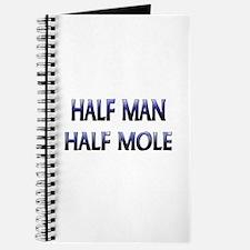 Half Man Half Mole Journal