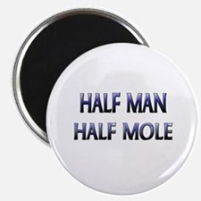 "Half Man Half Mole 2.25"" Magnet (10 pack)"