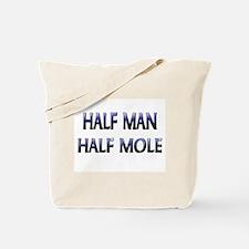 Half Man Half Mole Tote Bag