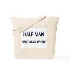 Half Man Half Minke Whale Tote Bag