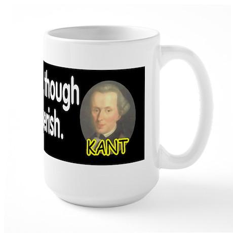 Kant: Do what is right, thoug Large Mug