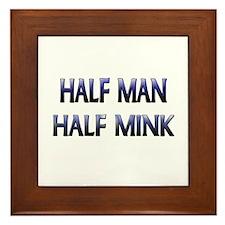 Half Man Half Mink Framed Tile