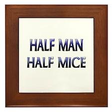 Half Man Half Mice Framed Tile
