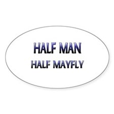 Half Man Half Mayfly Oval Decal