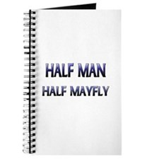 Half Man Half Mayfly Journal