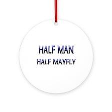Half Man Half Mayfly Ornament (Round)