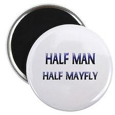 Half Man Half Mayfly Magnet