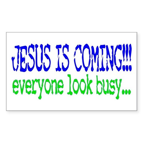 Jesus is coming.... Rectangle Sticker