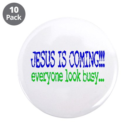 "Jesus is coming.... 3.5"" Button (10 pack)"