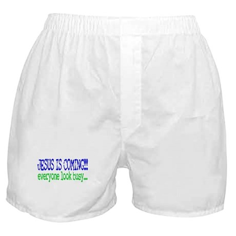 Jesus is coming.... Boxer Shorts