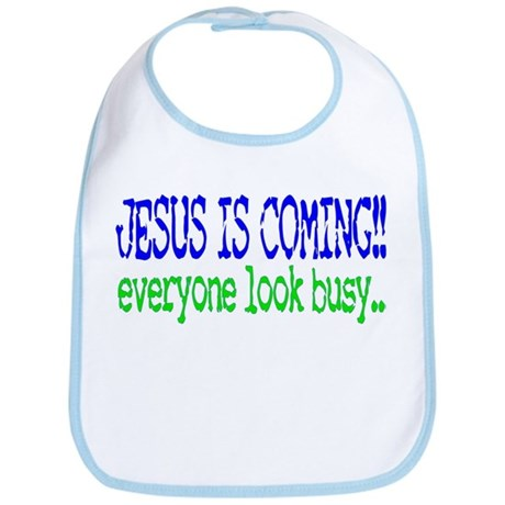 Jesus is coming.... Bib