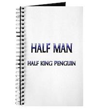 Half Man Half King Penguin Journal